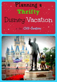 How To Plan a Thrifty Disney Vacation In The Off-Season - Tips for when to go, where to stay and how to save money on a fun trip for the family!