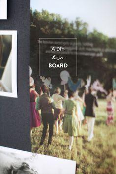 DIY Love Board  Read more - http://www.stylemepretty.com/living/2013/03/14/diy-love-board/