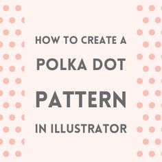 How to create a polka dot pattern in Illustrator