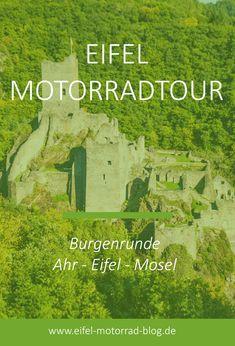 EIFEL MOTORRAD TOUR - Burgenrunde Ahr - Eifel - Mosel /// Diese Eifel Motorradtour führt Euch an verschiedenen Burgen entlang der Ahr, der Eifel und der Mosel entlang... Eifel, Das Hotel, Motorbikes, Road Trip, Blog, Movies, Movie Posters, Travel, Tours