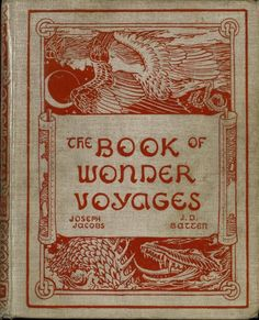 The Book of Wonder Voyages. Joseph Jacobs and J. D. Batten.