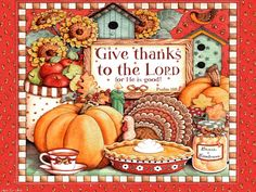 Give Thanks to the Lord quote autumn fall thanks list grateful blessing thankful thanksgiving holidays poem