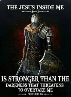 Proverbs -The Jesus inside me is stronger than the darkness that threatens to overtake me. Christian Warrior, Christian Faith, Christian Quotes, Christian Pictures, Bible Verses Quotes, Bible Scriptures, Faith Quotes, Warrior Quotes, Prayer Warrior
