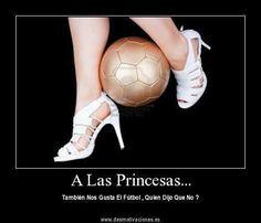 Porque a la mujeres también les gusta el futbol