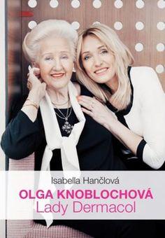 Olga Knoblochová - Lady Dermacol - Hančlová Isabella