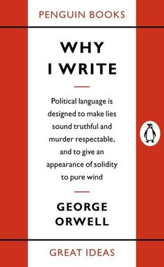 Why I Write by George Orwell.  Throughout history, some books have changed the world. They have transformed the way we see ourselves - and each other. They have inspired debate, dissent, war and revolution. They have enlightened, outraged, provoked and comforted. They have enriched lives - and destroyed them. Now Penguin brings you the works of the great thinkers, pioneers, radicals and visionaries whose ideas shook civilization, and helped make us who we are.