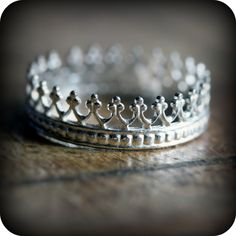 Crown Ring - to remind our girls they are daughters of the King
