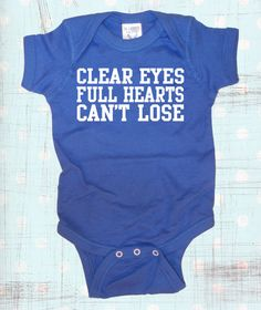 A Friday Night Lights onesie!!! Clear Eyes Full Hearts Cant Lose Onesie by teesquare on Etsy, $14.99