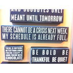 """""""There cannot be a crisis next week, my schedule is already full"""" if only it worked that way!"""