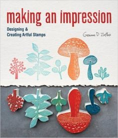 Amazon.it: Making an Impression: Designing & Creating Artful Stamps by Zlatkis, Geninne 1st (first) Edition (10.02.2012) - - Books