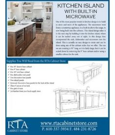 Following one of the most popular kitchen trends, we created a design sheet for designing a kitchen island with a built-in microwave and dishwasher.  http://www.rtacabinetstore.com