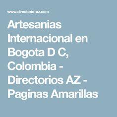 Artesanias Internacional en Bogota D C, Colombia - Directorios AZ - Paginas Amarillas