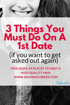 3 Things you must do on a first date (if you want to get asked out again) - Dateworks With Deanna Cobden - 3 Things you must do on a first date (if you want to get asked out again) - Best Relationship Advice, Relationship Struggles, Marriage Relationship, Communication Relationship, Healthy Relationships, First Date Tips, First Dates, First Date Outfits, Online Dating Advice