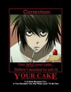 Death Note - L like cake Tokyo Ghoul, Me Me Me Anime, Anime Love, Nate River, L Death Note, Hotarubi No Mori, L Lawliet, Light Yagami, Kaichou Wa Maid Sama
