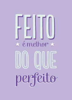 Poster Frase Feito e melhor do que perfeito - Decor10