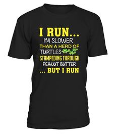 I'm Slower Than A Herd Of Turtles #gift #idea #shirt #image #brother #love #family #funny #brithday #kinh