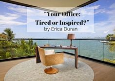"""Your Office:  Tired or Inspired?"" by Erica Duran"