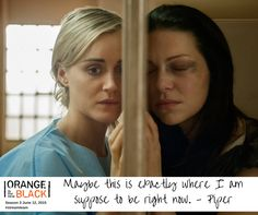 Maybe this is exactly where I am suppose to be - Orange is the New Black #AtoZChallenge #OITNB #streamteam #quote