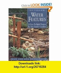 Outdoor Water Features 16 Easy-to-Build Projects For Your Yard and Garden (9781580173346) Alan Bridgewater, Gill Bridgewater , ISBN-10: 1580173349  , ISBN-13: 978-1580173346 ,  , tutorials , pdf , ebook , torrent , downloads , rapidshare , filesonic , hotfile , megaupload , fileserve