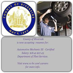 County of Riverside - Automotive Mechanic III - Classified job opening - Apply Now   For more information go to www.rc-hr.com\careers