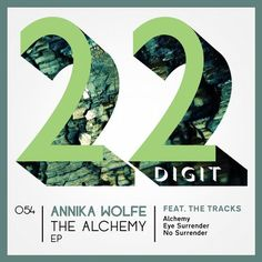 Annika Wolfe - Alchemy EP / 22 Digit Records / 22DIGIT054 - http://www.electrobuzz.fm/2016/03/01/annika-wolfe-alchemy-ep-22-digit-records-22digit054/
