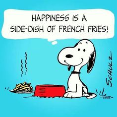 Happiness is a side dish of French fries