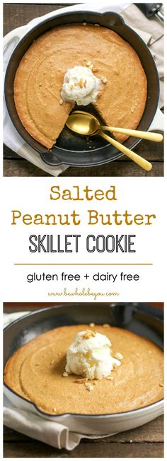 Salted Peanut Butter Skillet Cookie. Be Whole. Be You.