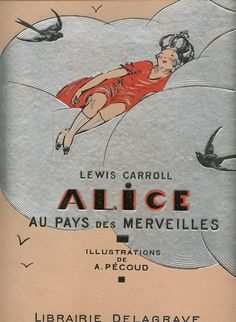 Alice au pays des merveilles (Alice in Wonderland) Illustrations André Pécoud ::