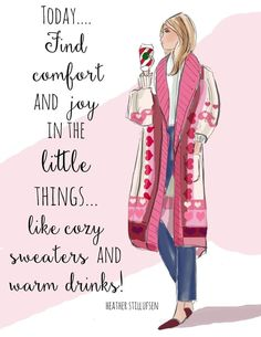 Find comfort and joy in the Little things.like cozy sweaters, warm drinks. Girly Quotes, Cute Quotes, A Boutique, Fashion Boutique, Positive Quotes For Women, Positive Vibes, Sassy Pants, Comfort And Joy, Woman Quotes