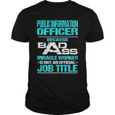PUBLIC INFORMATION OFFICER Because BADASS Miracle Worker Isn't An Official Job Title T Shirts, Hoodies. Get it now ==► https://www.sunfrog.com/LifeStyle/PUBLIC-INFORMATION-OFFICER--BADASS-Black-Guys.html?57074 $22.99