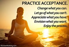 Focus on Changing what you can and Accepting what you cannot!