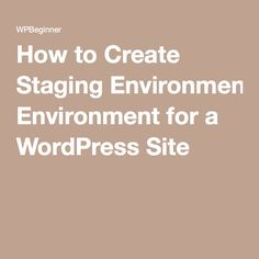 How to Create Staging Environment for a WordPress Site