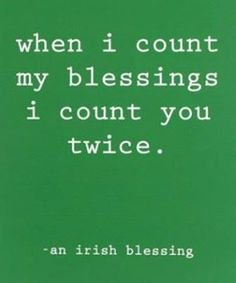 """""""When I count my blessings, I count you twice."""" <3 <3"""