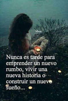 Nunca es tarde no lo olvides Spanish Inspirational Quotes, Spanish Quotes, Daily Quotes, Me Quotes, Motivational Quotes, Woman Quotes, Dream Quotes, Quotes To Live By, Messages