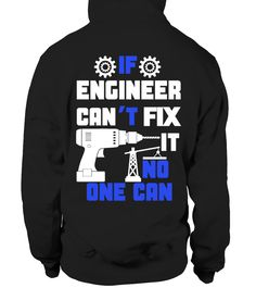 ENGINEER CAN FIX IT!  #september #august #shirt #gift #ideas #photo #image #gift