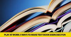 Play at Work: 5 Ways to Make Text Book Exercises Fun