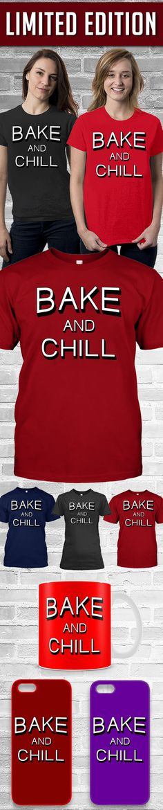 Bake And Chill Shirt! Click The Image To Buy It Now or Tag Someone You Want To Buy This For.  #baking