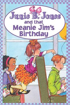 Junie B. Jones and that Meanie Jim's Birthday (Book 6) by Barbara Park - the Junie B. Jones series was the No. 71 most banned and challenged title 2000-2009
