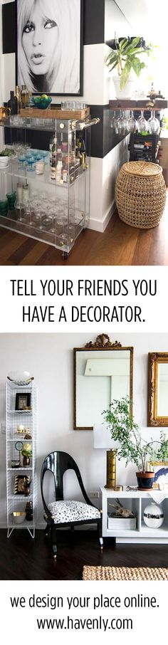 Go on, tell your friends you have a decorator. Professional interior design, all online. Your time, your space, your budget. Get started today.