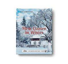 """""""Mein Garten im Winter"""" von Gartenexpertin Elke Papouschek. Ein Leitfaden für die Gartenarbeit im Winter, Servus Verlag – bei Servus am Marktplatz kaufen."""