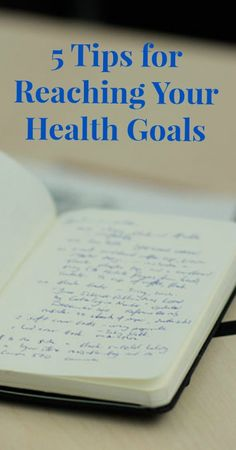 5 Tips for Reaching Your Health Goals...Don't give up on your resolutions this year! #healthyliving #healthylifestyle #resolutions
