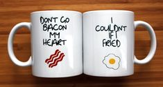 Don't Go Bacon My Heart, gifts for him, gifts for her, funny, mug, kitchen decor, breakfast, mothers day, fathers day, gifts for him, coffee