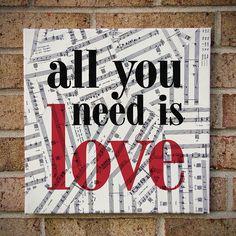 All You Need Is Love - The Beatles / Lyrics Art / Prints on Canvas - Sheet Music Art. $37.00, via Etsy.