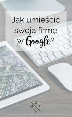 Żeby Twoja firma wyświetlała się w Google Maps trzeba się trochę postarać. O tym jak to zrobić przeczytasz na blogu! #marketing #google #biznes