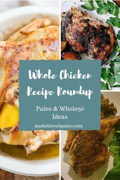 Recipes Using the Whole Chicken - Paleo & Whole 30 Ideas | MadeItLoveItPaleo