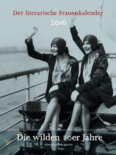 Kal. Der literarische Frauenkalend.2016 Der literarische Frauenkalender 2016 9783869151038 - Kohlibri. Bücher und Medien - in Deutschland portofrei!