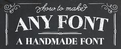 How to Make Any Font a Handmade Font