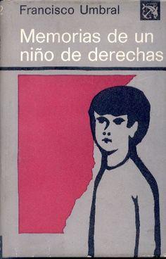 Memorias de un niño de derechas. Francisco Umbrál