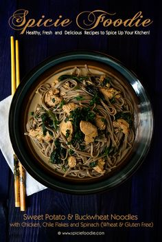 Sweet Potato & Buckwheat Noodles with Chicken, Chile Flakes and Spinach Recipe   #glutenfree #lowglycemicfood #chicken