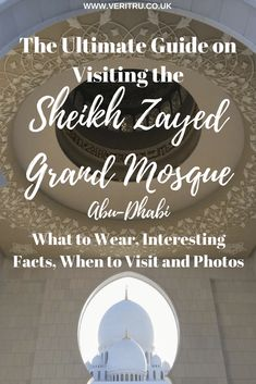 Visiting the Sheikh Zayed Grand Mosque - The Sheikh Zayed Grand Mosque, Abu-Dhabi is easily one of the most beautiful buildings in the world. Some interesting facts, what to wear and your etiquette when you're there along with my best tips on when to visit. See it at night, see it during the day, It's truly breathtaking and well worth visiting.